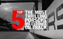 Top 5 dos marcos históricos da Porsche em pista